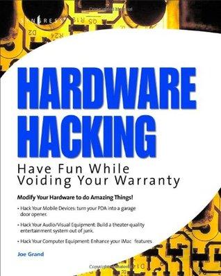 Hardware Hacking by Joe Grand