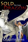 Sold to the Dragon (Beast Mating Erotica)