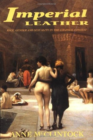 Imperial Leather by Anne McClintock