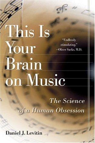 This Is Your Brain on Music: The Science of a Human Obsession (Hardcover)
