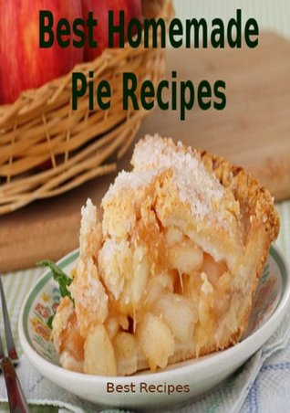 Best Homemade Pie Recipes