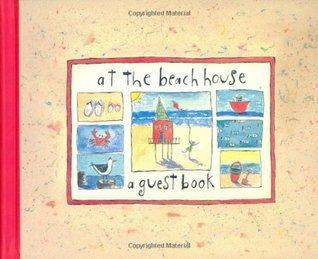 At the Beach House: A Guest Book