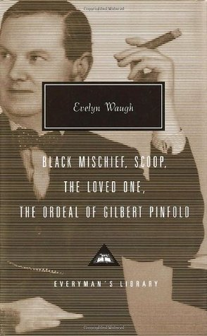 Black Mischief, Scoop, The Loved One, The Ordeal of Gilbert Pinfold