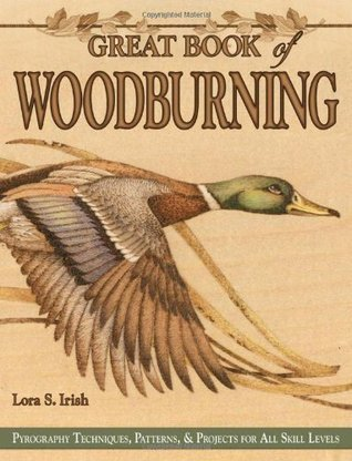 Great Book of Woodburning: Pyrography Techniques, Patterns & Projects for All Skill Levels