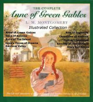 Anne of Green Gables Collection: 12 Books (Illustrated):  Anne of Green Gables, Anne of Avonlea, Anne of the Island, Anne's House of Dreams, Rainbow Valley, PLUS MORE!