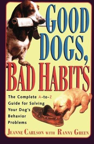 Good Dogs, Bad Habits