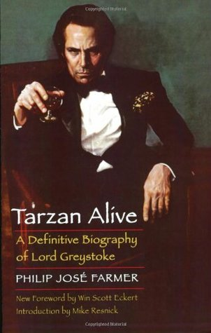 Tarzan Alive: A Definitive Biography of Lord Greystoke (Wold Newton #1)