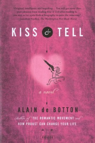 Kiss & Tell by Alain de Botton
