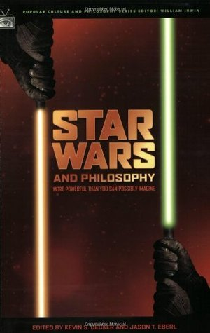 Star Wars and Philosophy: More Powerful than You Can Possibly Imagine