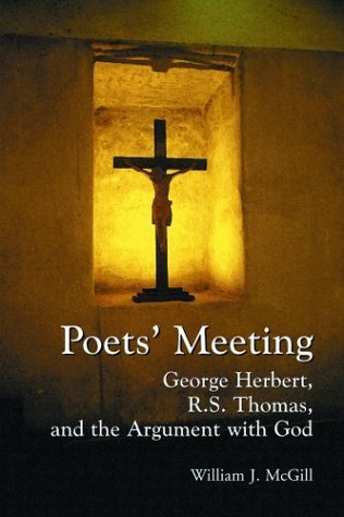 Poets' Meeting: George Herbert, R.S. Thomas, and the Argument with God