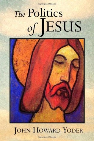 The Politics of Jesus by John Howard Yoder