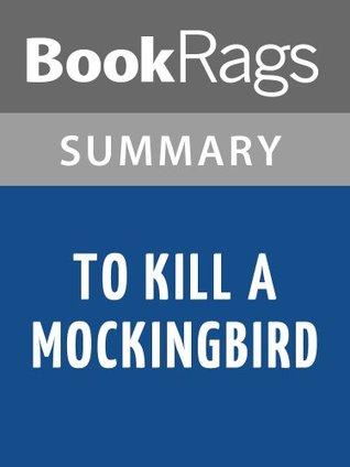 To Kill a Mockingbird by Harper Lee   Summary & Study Guide