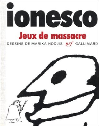 Jeux de massacre by Eugène Ionesco
