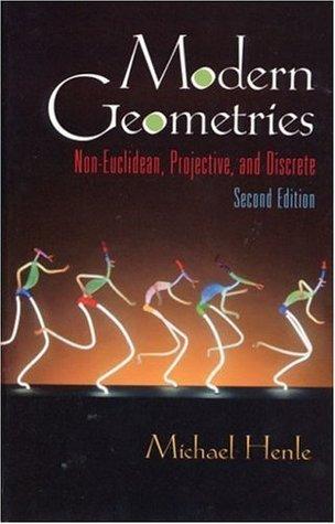 Modern Geometries: Non-Euclidean, Projective, and Discrete Geometry