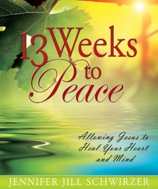 13 Weeks To Peace EPUB TORRENT por Jennifer Jill Schwirzer -