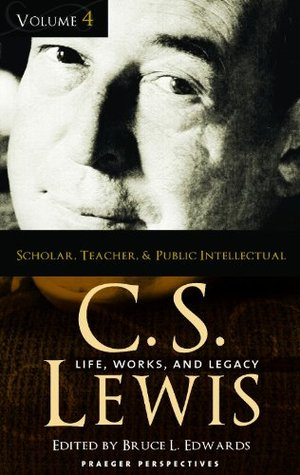 C. S. Lewis: Life, Works, and Legacy