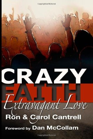Crazy Faith, Extravagant Love by Ron Cantrell