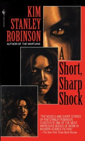 A Short, Sharp Shock by Kim Stanley Robinson