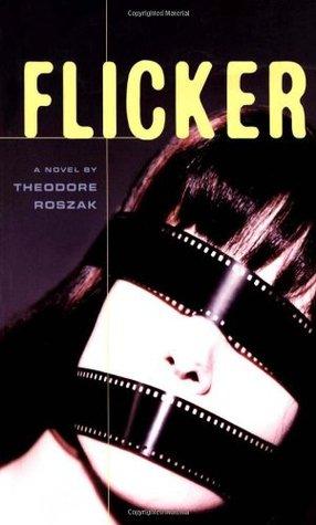 Flicker by Theodore Roszak