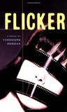 Flicker by Theodore Roszak