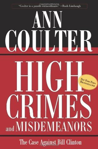 High Crimes and Misdemeanors by Ann Coulter