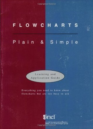 Flowcharts: Plain & Simple: Learning & Application Guide