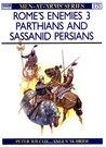 Rome's Enemies (3): Parthians and Sassanid Persians (Men-at-Arms 175)