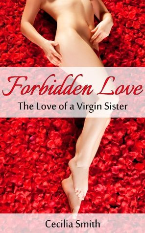 forbidden-love-the-love-of-a-virgin-sister-taboo-family-erotica