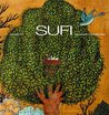 Sufi: Expressions of the Mystic Quest
