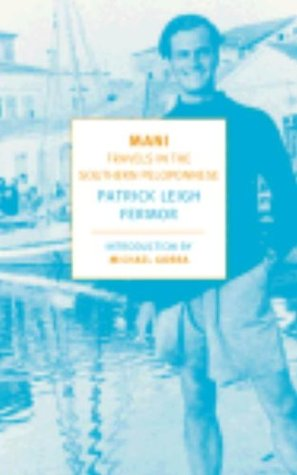 Mani: Travels in the Southern Peloponnesse (New York Review Books Classics)