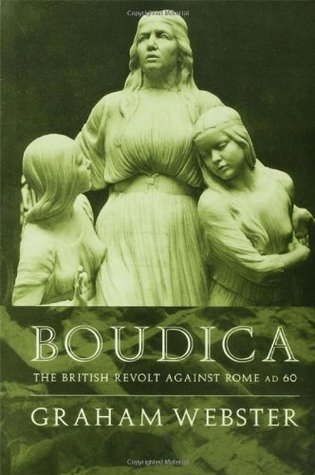 Boudica: The British Revolt Against Rome Ad 60