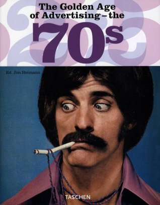 The Golden Age of Advertising: The 70s