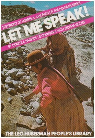 Let Me Speak! Testimony of Domitila, a Woman of the Bolivian Mines