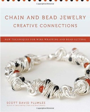Chain and Bead Jewelry Creative Connections: New Techniques for Wire ...