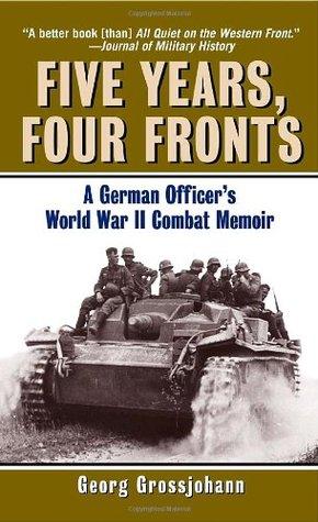 Five Years, Four Fronts by Georg Grossjohann