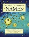 The Secret Universe of Names Publisher: Overlook TP