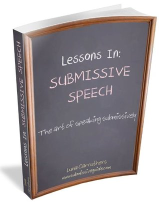 Lessons in Submissive Speech