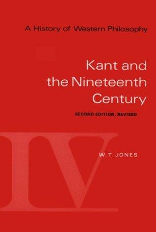 A History of Western Philosophy, Volume 4 by W.T. Jones