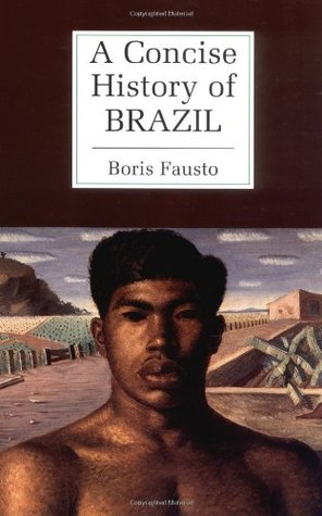 A Concise History of Brazil by Boris Fausto