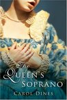 The Queen's Soprano by Carol Dines