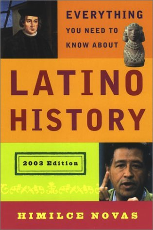 Everything You Need to Know About Latino History: 2003 Edition
