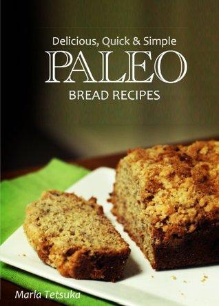 Paleo Bread Recipes - Delicious, Quick and Simple Recipes