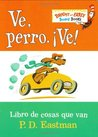 Ve, perro ¡Ve! by P.D. Eastman