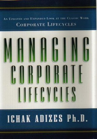 Managing Corporate Lifecycles: How to Get to and Stay at the Top EPUB