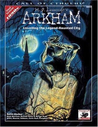 H.P. Lovecraft's Arkham: Unveiling the Legend-Haunted City