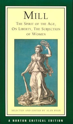 The Spirit of the Age/On Liberty/The Subjection of Women