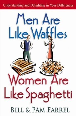 Men Are Like Waffles, Women Are Like Spaghetti