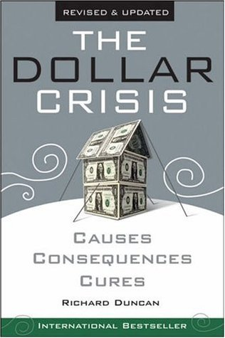 Dollar Crisis Revised by Richard Duncan