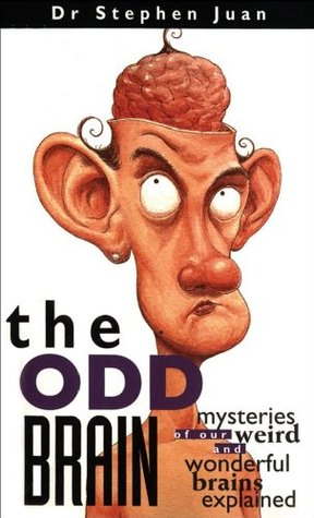 The Odd Brain: Mysteries of Our Weird and Wonderful Brains Explained Book Cover