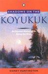 Shadows on the Koyukuk: An Alaskan Native's Life Along the River